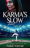 Karma's Slow Burn