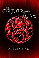 The Order of the Rose (The Rose Chronicles Book 1)