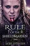 Rule of the Shieldmaiden (The Shieldmaiden's Tale Book 2)