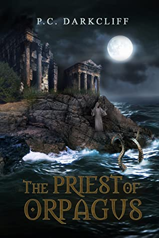 The Priest of Orpagus by P.C. Darkcliff