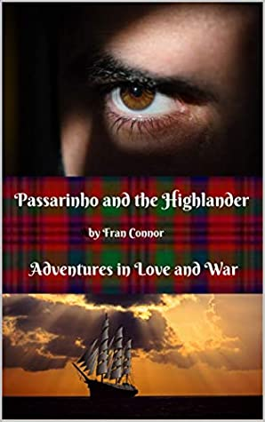 Passarinho and the Highlander: Adventures in Love and War