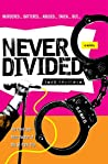 Never Divided: The third and final chapter of Todd Stadtman's SF Punk Trio.