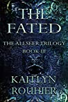 The Fated: The Allseer Trilogy Book III