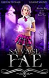 Savage Fae (Ruthless Boys of the Zodiac #2)