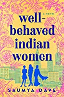 Well-Behaved Indian Women