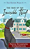 The Case of the Invisible Thief (The Kitten Files Book 5)
