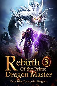 Rebirth of the Prime Dragon Master 3: The Revelation