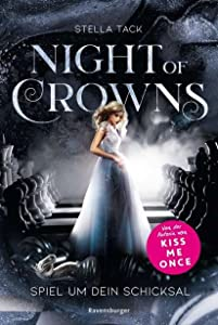 Spiel um dein Schicksal (Night of Crowns, #1)