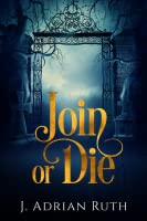 Join or Die (Heir to the Scion, #1)