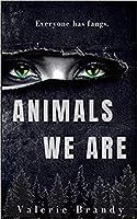 Animals We Are