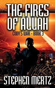 The Fires of Allah (Cody's War #3)
