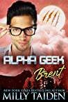 Brent (Alpha Geek, #4)