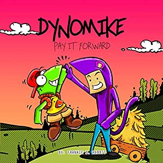 Dynomike: Pay It Forward: (Children's Book on Being Kind   Kids Bedtime Story   Children's Picture Books) (Dynomike Teaches 10)