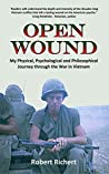 Open Wound: My Physical, Psychological and Philosophical Journey through the War in Vietnam