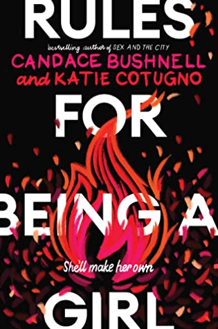 Rules for Being a Girl by Candace Bushnell & Katie Cotugno