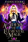Hidden Power (Academy of Elemental Magic, #1)