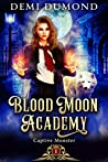 Captive Monster (Blood Moon Academy, #1)