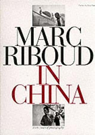 Marc Riboud in China: Forty Years of Photography