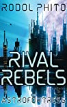 Rival Rebels: The...
