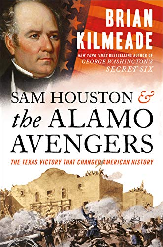 Sam Houston and the Alamo Avengers - Brian Kilmeade