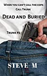 Dead and Buried: Trunk #2 - a noir crime thriller