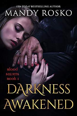 Darkness Awakened (Blood Secrets, #1)