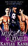 Mischief Claimed (The Fallen Angels Academy , #1)