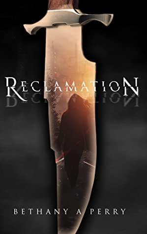 Reclamation (The Reclamation Series, #1)