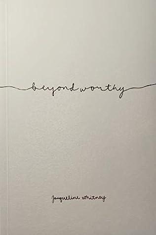 Beyond Worthy