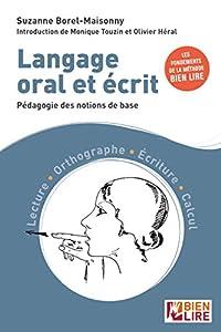 Langage oral et écrit: Pédagogie des notions de base – lecture, orthographe, écriture, calcul