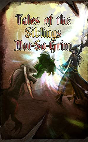 Tales of the Sibling Not-So-Grim by Aurora Styles