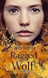 Ragged Wolf (Dragonfly & The Glass Swallow, #3)