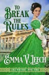 To Break the Rules (Girls Who Dare, #3)
