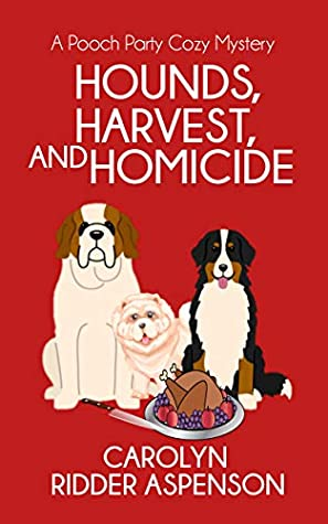 Hounds, Harvest, and Homicide : A Pooch Party Cozy Mystery (The Pooch Party Cozy Mystery Series Book 2)