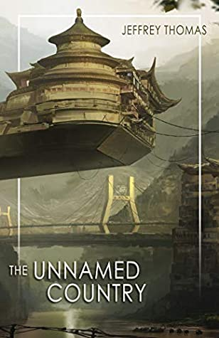 Front cover of The Unnamed Country by Jeffrey Thomas