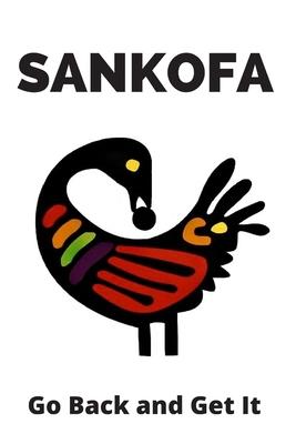 Sankofa Bird Lined Journal: Ghanaian Adinkra Symbol Meaning Go ...