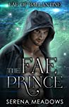 The Fae Prince: (Fae of Ballantine)