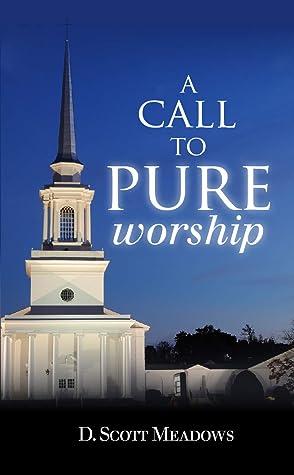 A Call to Pure Worship