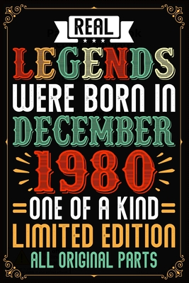 Real Legends Were Born In December 1980 One Of A Kind Limited Edition All Original Parts: 39th Birthday Vintage Gift, 39th Birthday Gift For 39 Years Old Men and Women born in December ... Her - 120 page, Lined, 6x9 (15.2 x 22.9 cm)