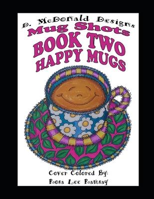 Mug Shots Book Two Happy Mugs