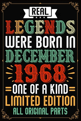 Real Legends Were Born In December 1968 One Of A Kind Limited Edition All Original Parts: 51st Birthday Vintage Gift, 51st Birthday Gift For 51 Years Old Men and Women born in December ... Her - 120 page, Lined, 6x9 (15.2 x 22.9 cm)