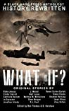 What If?: History Rewritten...with Magic! (Alternative History #1)