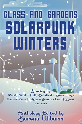 Glass and Gardens: Solarpunk Winters