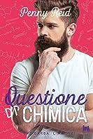 Questione di chimica (Che barba, l'amore!, #3)