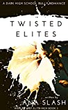 TWISTED ELITES: A Dark High School Bully Romance (Wexley Prep Exclusive High Book 3)
