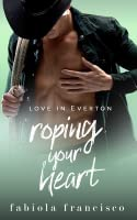 Roping Your Heart: A best friends-to-lovers romance