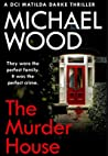 The Murder House (DCI Matilda Darke, #5)