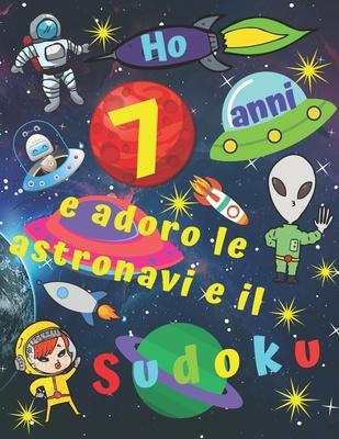 Ho 7 Anni E Adoro Le Astronavi E Il Sudoku Facile Libro Di Sudoku