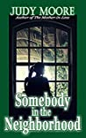 Somebody in the Neighborhood by Judy  Moore