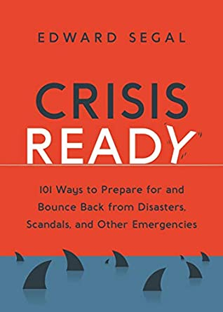 Crisis Ahead: 101 Ways to Prepare for and Bounce Back From Disasters, Scandals, and Other Emergencies